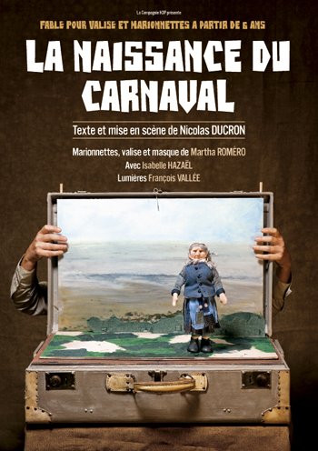 la naissance du carnaval nicolas ducron martha romro isabelle hazal